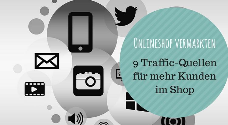 Onlineshop vermarkten Trafficquellen